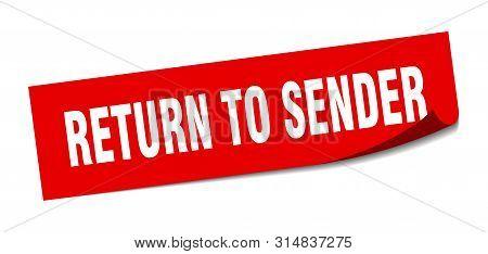 Return To Sender Sticker. Return To Sender Square Isolated Sign. Return To Sender
