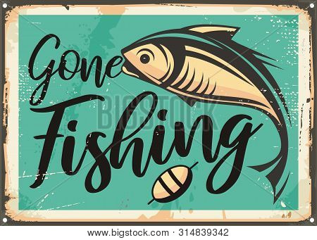 Gone Fishing Vintage Decorative Sign Template. Retro Poster With Fish On Old Rusty Metal Background.