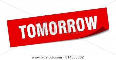 Tomorrow Sticker. Tomorrow Square Isolated Sign. Tomorrow