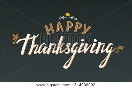 Illustration Of Hand Drawn Thanksgiving Typography Poster. Celebration Quote