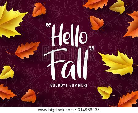Hello Fall Vector Typography. Hello Fall Greeting Text With Colorful Maple And Oak Leaves Fallen In
