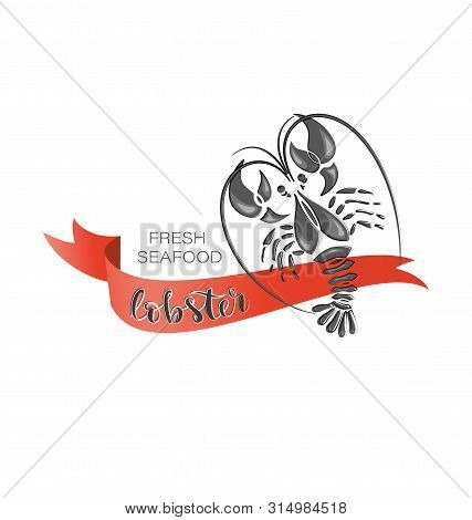 Lobster With Red Ribbon. Fresh Seafood. Vector Logo. Crustaceans A Flat Style On A White Background.