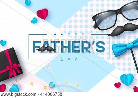 Happy Fathers Day Banner With Glasses, Bow Tie, Mustache, Gift Box And Hearts. Realistic Style Decor