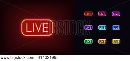 Neon Live Stream Icon. Glowing Neon Broadcasting Sign, Outline Logo And Symbol In Vivid Colors. Stre