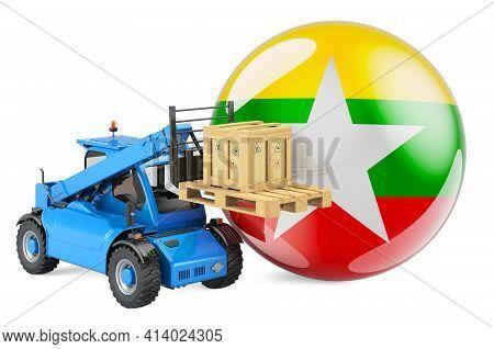 Myanmar Flag With Telescopic Handler Truck And Parcel. Cargo Shipping In Myanmar Concept, 3d Renderi