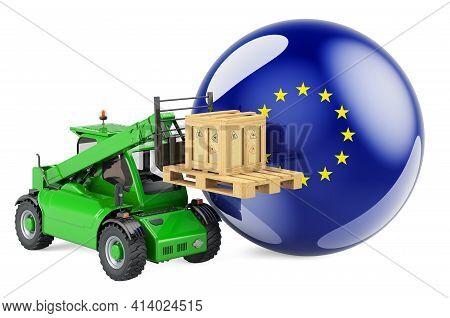 The European Union Flag With Telescopic Handler Truck And Parcel. Cargo Shipping In The European Uni