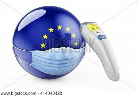 Eu Flag With Medical Mask And Infrared Electronic Thermometer. Pandemic In The Eu Concept, 3d Render