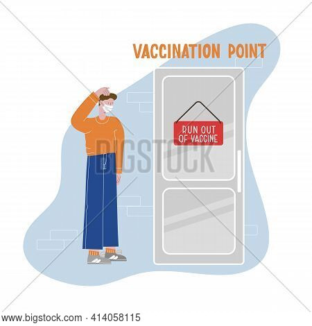 Deficit, Deficiency Of Vaccine For Coronavirus, Covid. Announcement Run Out Of Vaccine On The Door.