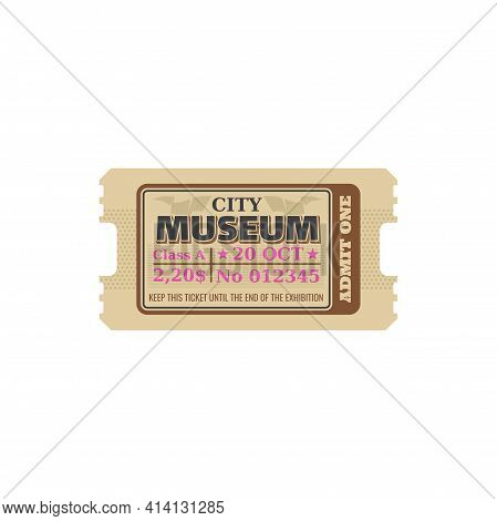 Ticket Admit On Performance Or Excursion In Museum Isolated. Vector Admission To Visit Exhibition, R