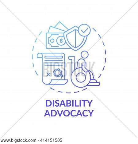 Disability Advocacy Concept Icon. Legal Services Types. Protect Human Rights Of People With Body Dis