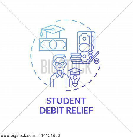 Student Debt Relief Concept Icon. Legal Services Types. Program That Releases Students Of Paying For