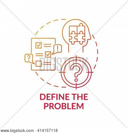 Define The Problem Red Gradient Concept Icon. Diagnose System. Analyzing Step In Decision Making Pro