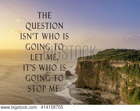 Motivational Quote On Blurred Image Of Sunset Beach Of Uluwatu Cliff Bali - The Question Is Not Who