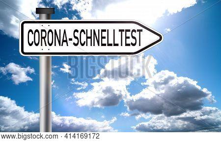 Schnelltest: Corona Virus Quick Test - German Text On Road Sign