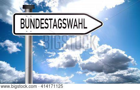 Bundestagswahl, Federal Election German Text On A Traffic Sign