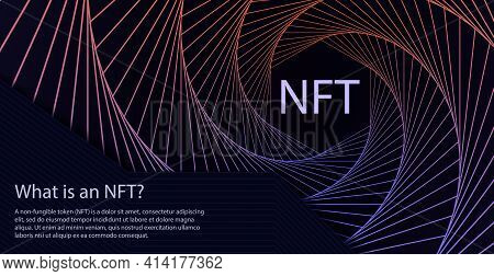 Nft Non-fungible Token Concept Of Spiral Movement Lines Abstract Background. Vector Dark Web Banner