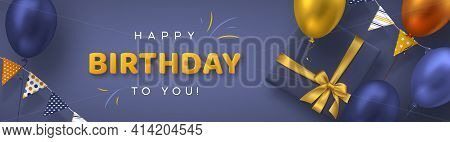 Happy Birthday Holiday Banner For Greeting Cards. Bunting Flags With Balloons And Gift Box. Template