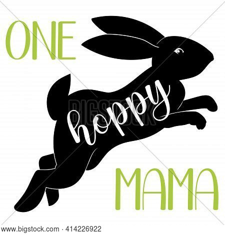 Hand Lettering Easter Quote For Mother. Vector Calligraphy Illustration With Black Silhouette Of Jum