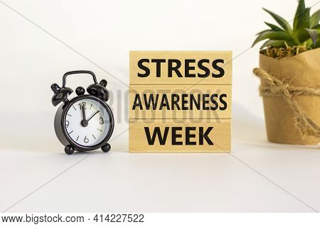 Stress Awareness Week Symbol. Wooden Blocks With Words 'stress Awareness Week'. Beautiful White Back