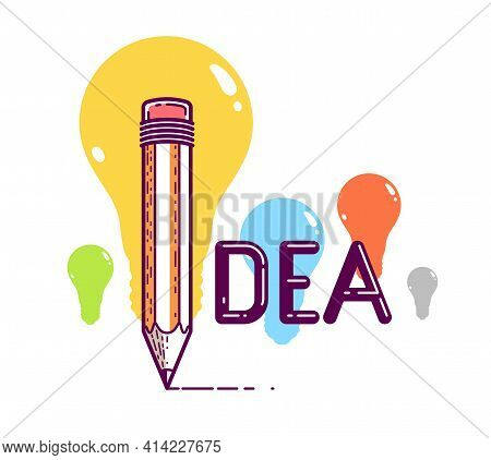 Idea Word With Pencil Instead Of Letter I, Creativity And Brainstorm Concept, Vector Conceptual Crea