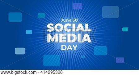 Social Media Day. Vector Web Banner, Greeting Card, Poster For Online Media, Social Networks. White