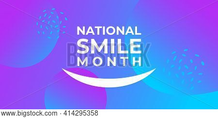 National Smile Month. Vector Web Banner, Poster, Card For Social Networks And Online Media. The Hori