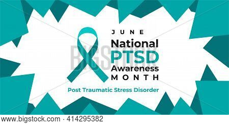 Ptsd Awareness Month. National Post Traumatic Stress Disorder Month In June. Vector Banner, Poster,