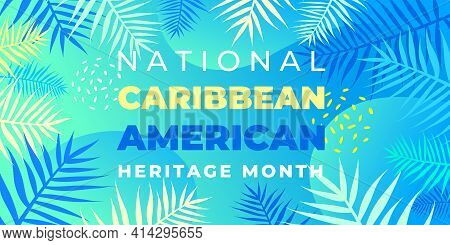 National Caribbean Heritage Month. Vector Banner, Poster For Social Networks And Media. Concept With