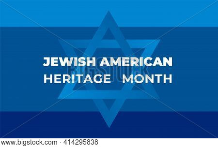 Jewish American Heritage Month. Vector Banner, Poster For Social Media. Illustration With Blue Backg