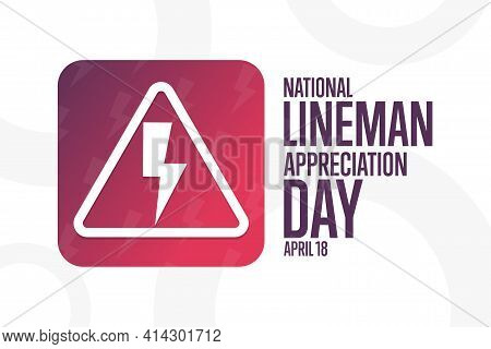 National Lineman Appreciation Day. April 18. Holiday Concept. Template For Background, Banner, Card,