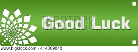 Good Luck Text Written Over Green Background.