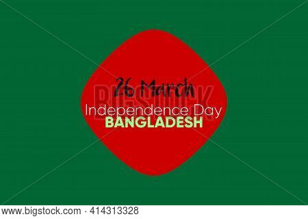 Independence Day Of Bangladesh. In 1971, On March 26 Independence From Pakistan.