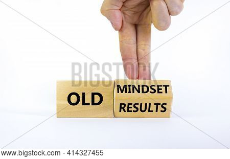 Old Mindset And Results Symbol. Businessman Turns The Wooden Block And Changes Words 'old Mindset' T