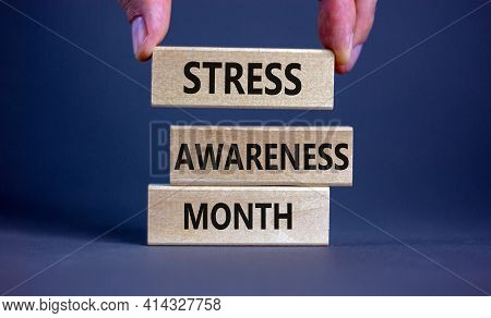 Stress Awareness Month Symbol. Wooden Blocks With Words 'stress Awareness Month'. Beautiful Grey Bac