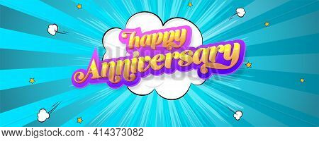 Happy Anniversary. Volumetric Glossy Vintage Text. Background In Comics Book Style With Bursting Spe