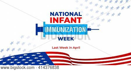 National Infant Immunization Week. Vector Greeting Web Banner For Social Media, Poster, Card, Flyer.