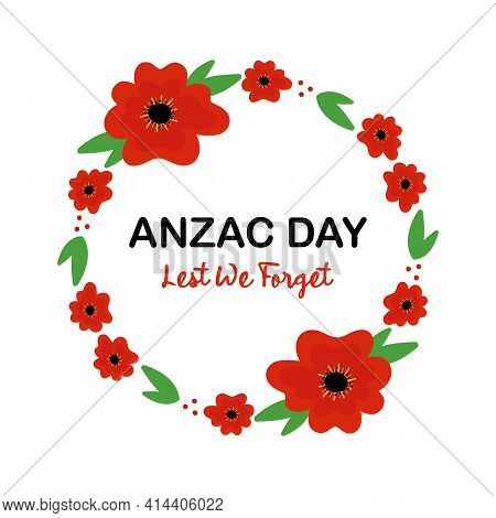 Anzac Day Vector Card, Round Frame Illustration With Poppy Flowers And Green Leaves. National Day Of