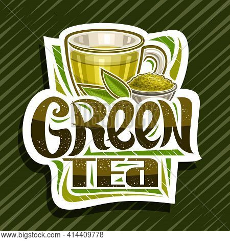 Vector Logo For Green Tea, Decorative Cut Paper Label With Illustration Of Transparent Teacup With H