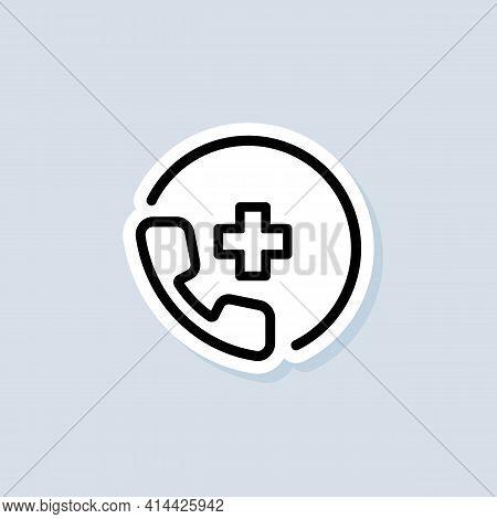 Emergency Call Sticker. Telemedicine Or Telehealth Virtual Visit. Medical Support Service Call. Hosp