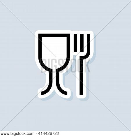 Food Grade Sticker. Food Safe Material Sign. Food Grade Icons. Wine Glass And Fork Symbols.icon For