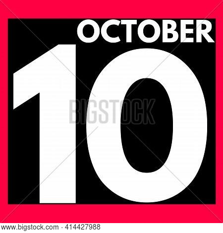 October 10 . Modern Daily Calendar Icon .date ,day, Month .calendar For The Month Of October