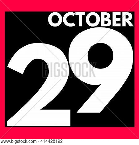 October 29 . Modern Daily Calendar Icon .date ,day, Month .calendar For The Month Of October