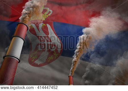 Serbia Pollution Fight Concept - Two Large Industry Pipes With Dense Smoke On Flag Background, Indus