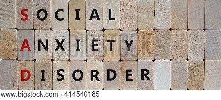 Sad, Social Anxiety Disorder Symbol. Concept Words 'sad, Social Anxiety Disorder' On Cubes On A Wood