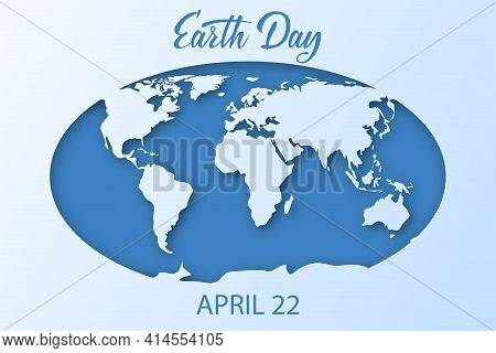 Eart Day Background. White And Blue World Map Of Planet Earth With Oceans And Continents. 3d Paper C