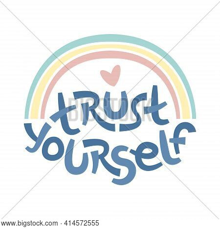 Trust Yourself. Positive Thinking Quote Promoting Self Care And Self Worth.