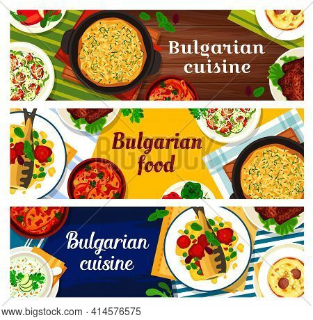 Bulgarian Cuisine Meals And Dishes, Food Menu Of Bulgaria Restaurant, Vector Banners. Bulgarian Food
