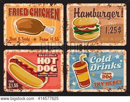 Fast Food Cafe Meals And Drinks Rusty Metal Plate. Fried Chicken Leg, Hamburger And Hot Dog, Soda Co