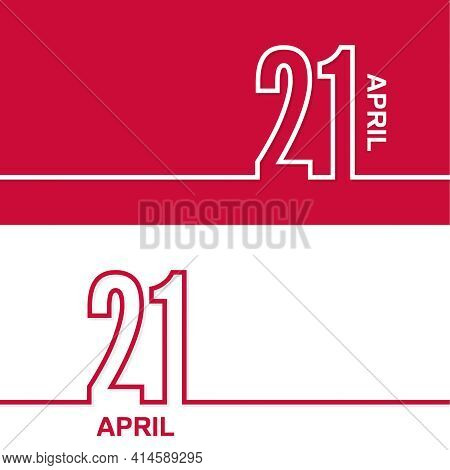 April 21. Set Of Vector Template Banners For Calendar, Event Date.