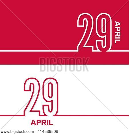 April 29. Set Of Vector Template Banners For Calendar, Event Date.